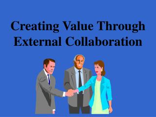 Creating Value Through External Collaboration
