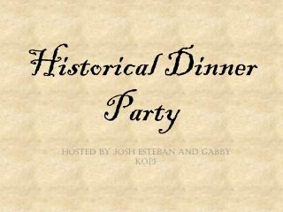 Historical Dinner Party