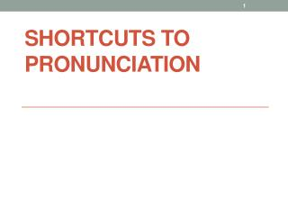 Shortcuts to Pronunciation
