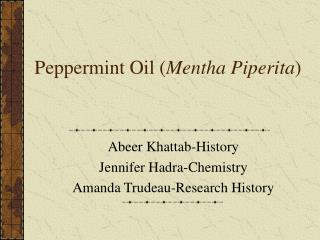 Peppermint Oil ( Mentha Piperita )