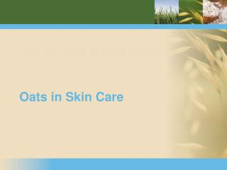USE OF OATS IN SKIN CARE