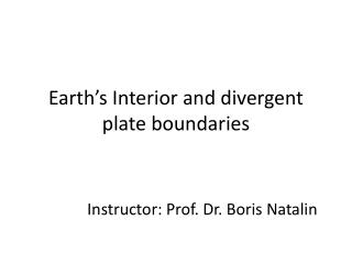 Earth's  Interior and divergent plate boundaries