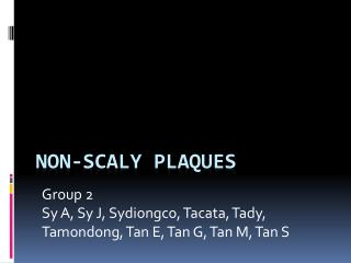 NON-SCALY PLAQUES