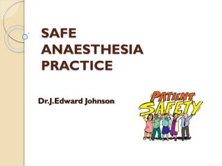 SAFE            ANAESTHESIA  PRACTICE