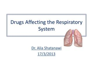 Drugs Affecting the Respiratory  S ystem