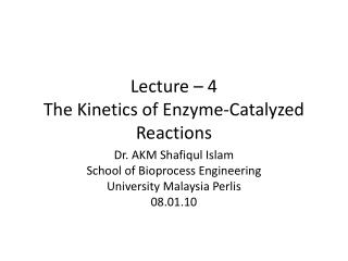 Lecture –  4  The Kinetics  of  Enzyme-Catalyzed Reactions
