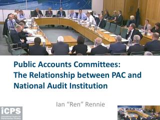Public Accounts Committees:  The Relationship between PAC and National Audit Institution