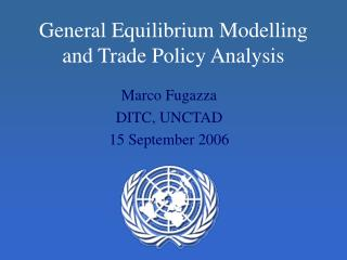 General Equilibrium Modelling and Trade Policy Analysis