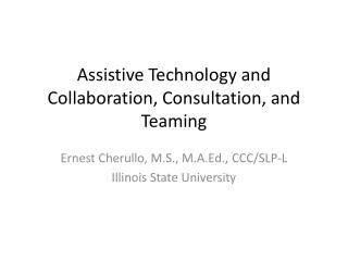 Assistive Technology and Collaboration, Consultation, and Teaming