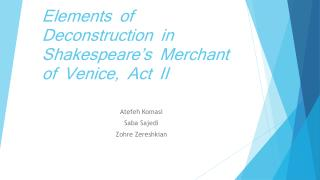 Elements of Deconstruction in Shakespeare's Merchant of Venice, Act II