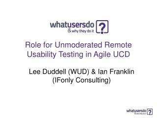 Role for Unmoderated Remote Usability Testing in Agile UCD