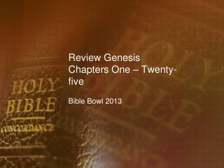 Review Genesis Chapters One – Twenty-five