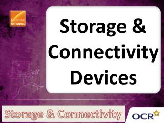 Storage & Connectivity Devices