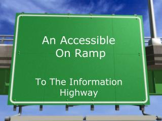 An Accessible  On Ramp