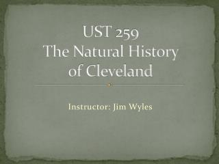 UST  259 The Natural History  of Cleveland