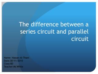 The difference between a series circuit and parallel circuit