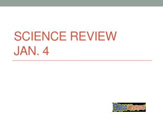 Science Review Jan.  4