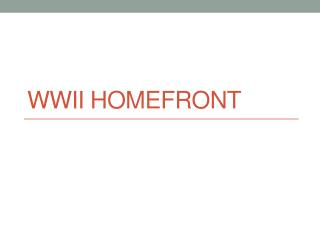 WWII  Homefront
