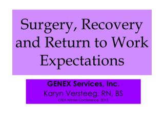 Surgery, Recovery and Return to Work Expectations