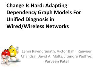 Change Is Hard: Adapting Dependency Graph Models For Unified Diagnosis in Wired/Wireless Networks