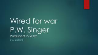 Wired for war P.W. Singer Published in 2009