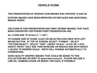 VEHICLE ICONS THIS PRESENTATION OF GRAPHIC ICON IMAGES WAS UPDATED 10 AUG 00.