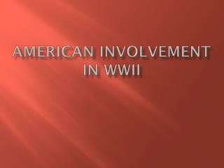 American Involvement in WWII
