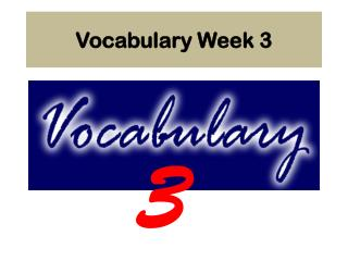 Vocabulary Week 3