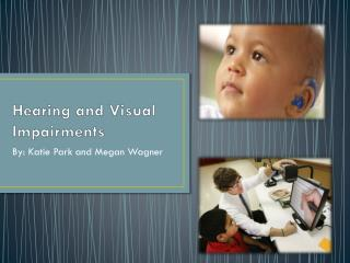 Hearing and Visual Impairments