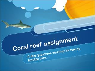 Coral reef assignment