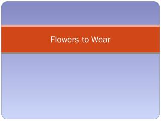 Flowers to Wear