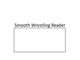 Smooth Wrestling Reader