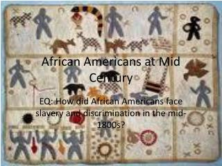 African Americans at Mid Century