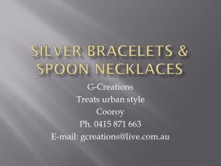 Silver Bracelets & Spoon Necklaces