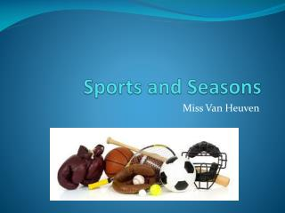 Sports and Seasons