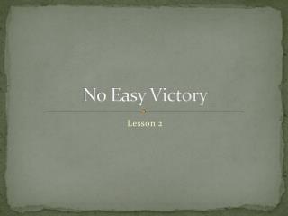 No Easy Victory