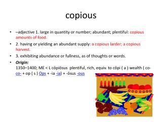 copious