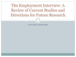 The Employment Interview: A Review of Current Studies and Directions for Future Research