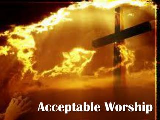 Acceptable Worship