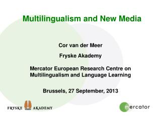 Multilingualism and  New Media
