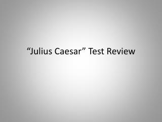 """Julius Caesar"" Test Review"