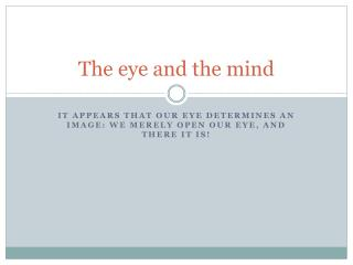 The eye and the mind