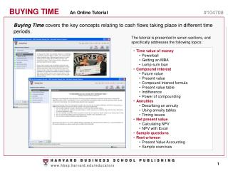 Buying Time  covers the key concepts relating to cash flows taking place in different time periods.