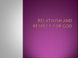 Relativism and respect for God