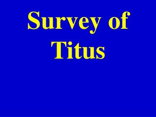 Survey of  Titus