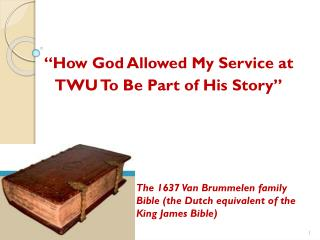 """How God Allowed My Service at  TWU To Be Part of His Story"""