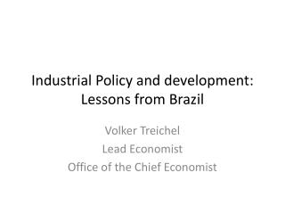 Industrial Policy and development: Lessons from Brazil
