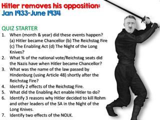Hitler removes his opposition: Jan 1933-June 1934 QUIZ STARTER