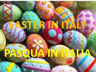 Easter  in  Italy Pasqua in Italia