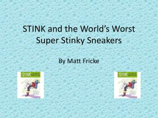 STINK and the World's Worst Super  S tinky Sneakers